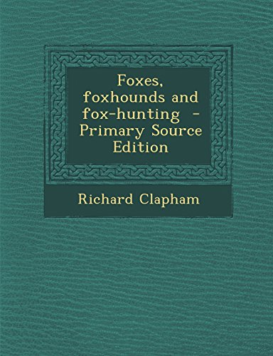 9781295791934: Foxes, foxhounds and fox-hunting - Primary Source Edition