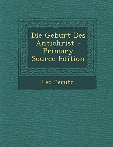 9781295793020: Die Geburt Des Antichrist - Primary Source Edition