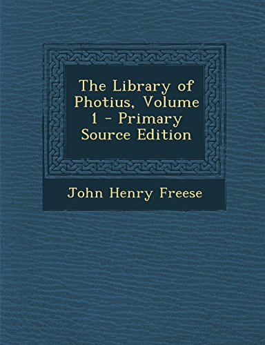 9781295793150: The Library of Photius, Volume 1 - Primary Source Edition