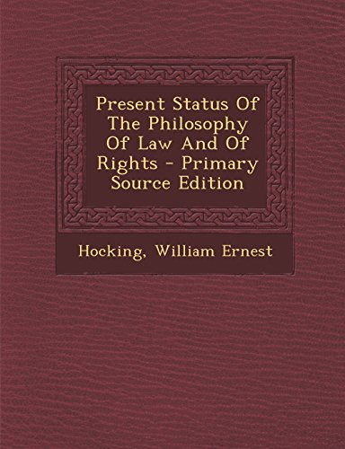 9781295794003: Present Status Of The Philosophy Of Law And Of Rights - Primary Source Edition
