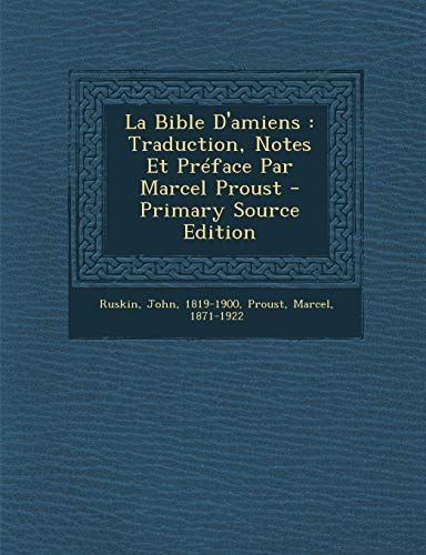 9781295794119: La Bible D'amiens: Traduction, Notes Et Préface Par Marcel Proust (French Edition)