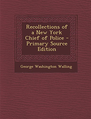 9781295797714: Recollections of a New York Chief of Police