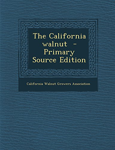 9781295798193: The California walnut - Primary Source Edition