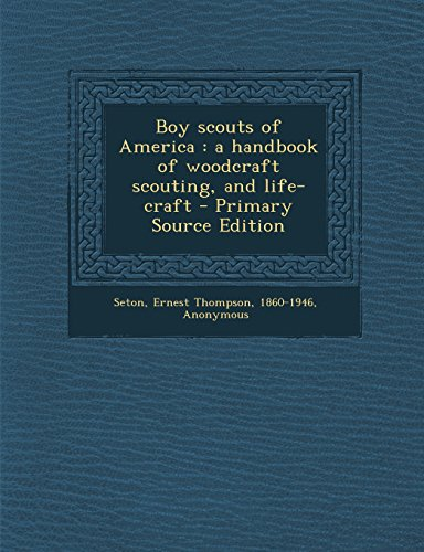 9781295799312: Boy scouts of America: a handbook of woodcraft scouting, and life-craft
