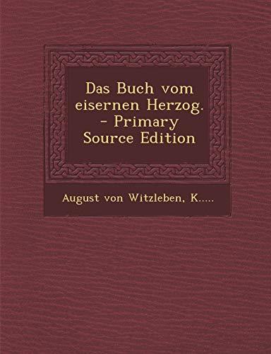 9781295800810: Das Buch vom eisernen Herzog. - Primary Source Edition