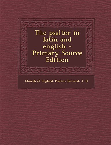 9781295801527: The psalter in latin and english - Primary Source Edition