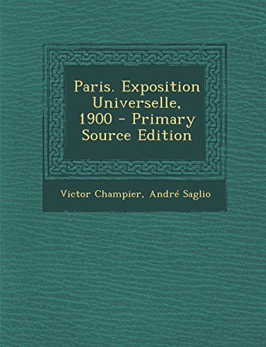 9781295802227: Paris. Exposition Universelle, 1900 - Primary Source Edition