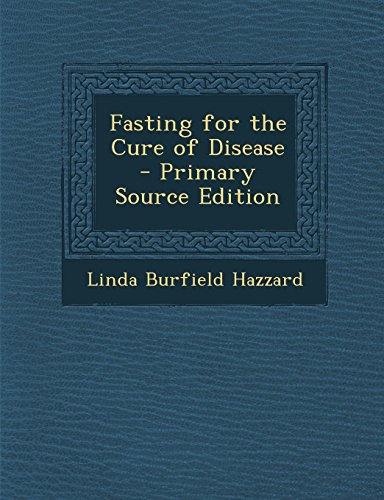 9781295802234: Fasting for the Cure of Disease - Primary Source Edition