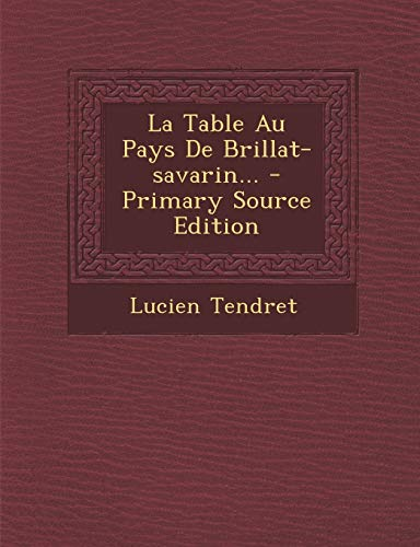 9781295802913: La Table Au Pays De Brillat-savarin... (French Edition)