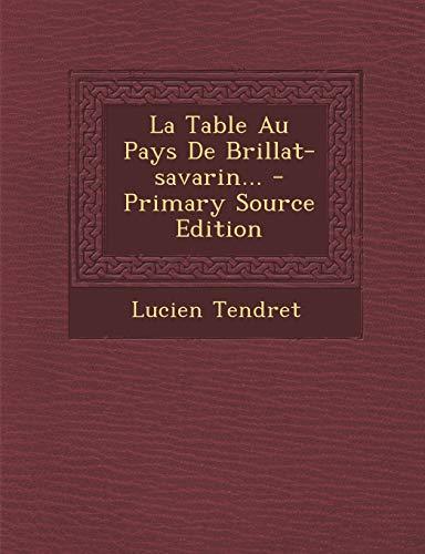 9781295802913: La Table Au Pays De Brillat-savarin... (French Edition)