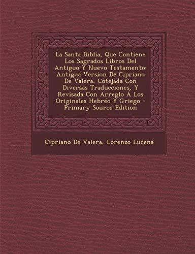 9781295803507: La  Santa Biblia, Que Contiene Los Sagrados Libros del Antiguo y Nuevo Testamento: Antigua Version de Cipriano de Valera, Cotejada Con Diversas Traduc (Spanish Edition)