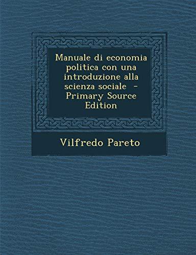 9781295804610: Manuale di economia politica con una introduzione alla scienza sociale - Primary Source Edition (Italian Edition)