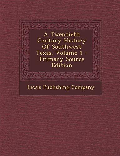 9781295805259: A Twentieth Century History Of Southwest Texas, Volume 1 - Primary Source Edition