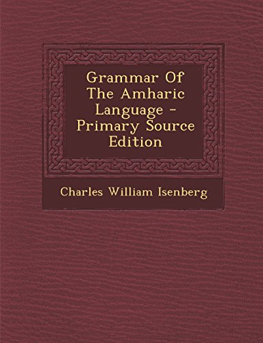 9781295805334: Grammar of the Amharic Language - Primary Source Edition