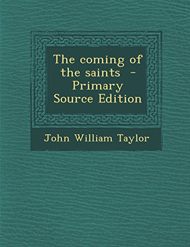 9781295805884: The coming of the saints - Primary Source Edition