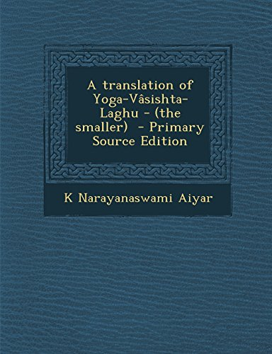 9781295805945: A translation of Yoga-Vâsishta-Laghu - (the smaller)
