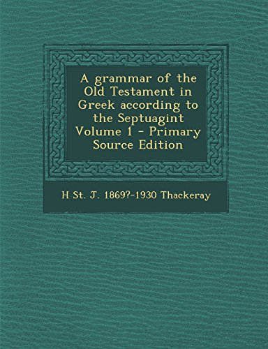 9781295808410: A grammar of the Old Testament in Greek according to the Septuagint Volume 1