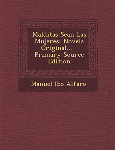 9781295809240: Malditas Sean Las Mujeres: Novela Original...