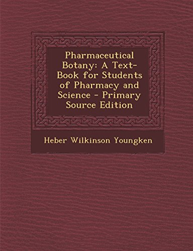 9781295809264: Pharmaceutical Botany: A Text-Book for Students of Pharmacy and Science