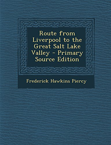 9781295809974: Route from Liverpool to the Great Salt Lake Valley - Primary Source Edition