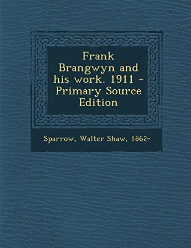 9781295811090: Frank Brangwyn and his work. 1911 - Primary Source Edition