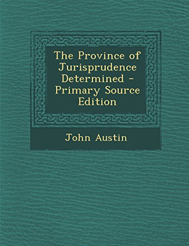 9781295813681: The Province of Jurisprudence Determined - Primary Source Edition