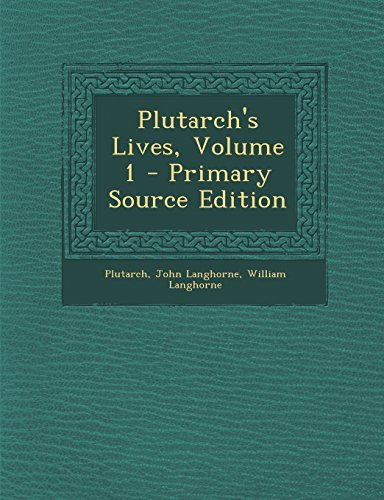 9781295814626: Plutarch's Lives, Volume 1 - Primary Source Edition