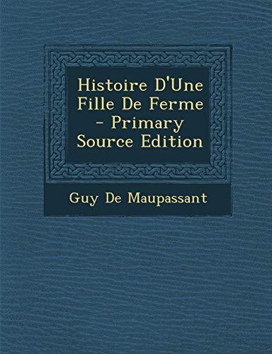 9781295815647: Histoire D'Une Fille de Ferme - Primary Source Edition