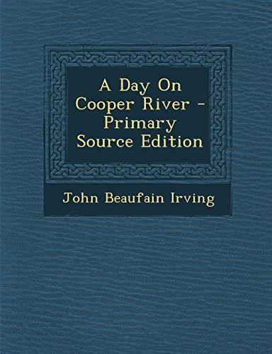 9781295816712: A Day On Cooper River - Primary Source Edition
