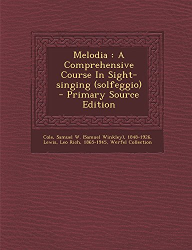 9781295817160: Melodia: A Comprehensive Course In Sight-singing (solfeggio)