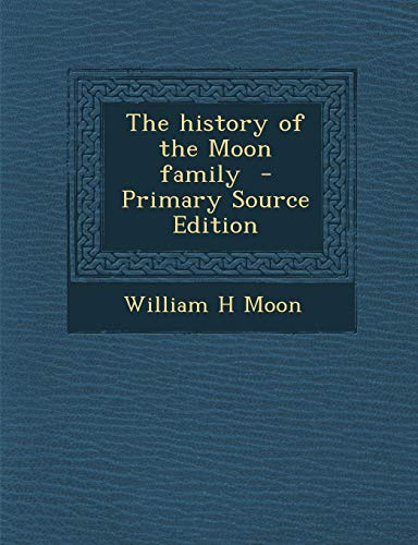 9781295817924: The history of the Moon family