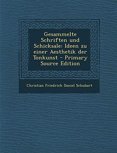 9781295818242: Gesammelte Schriften Und Schicksale: Ideen Zu Einer Aesthetik Der Tonkunst - Primary Source Edition (German Edition)
