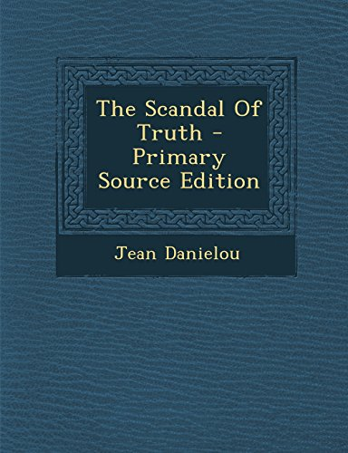 9781295818488: The Scandal Of Truth