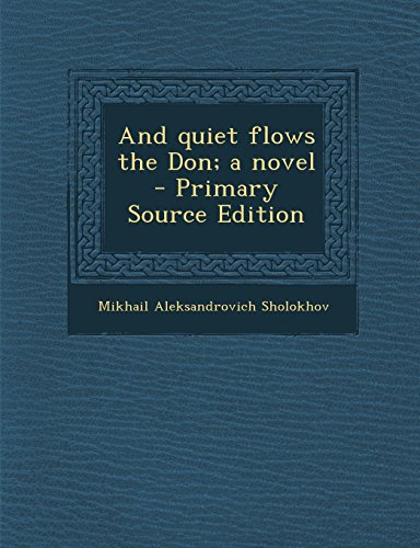 9781295821488: And quiet flows the Don; a novel