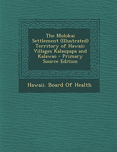 9781295822126: The Molokai Settlement (Illustrated) Territory of Hawaii: Villages Kalaupapa and Kalawao - Primary Source Edition