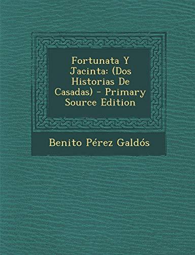 9781295822225: Fortunata y Jacinta: (Dos Historias de Casadas) - Primary Source Edition (Spanish Edition)