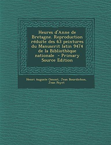 9781295822645: Heures D'Anne de Bretagne. Reproduction Reduite Des 63 Peintures Du Manuscrit Latin 9474 de La Bibliotheque Nationale