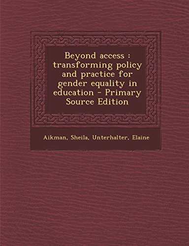 9781295822713: Beyond access: transforming policy and practice for gender equality in education