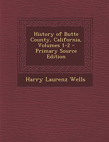 9781295822980: History of Butte County, California, Volumes 1-2