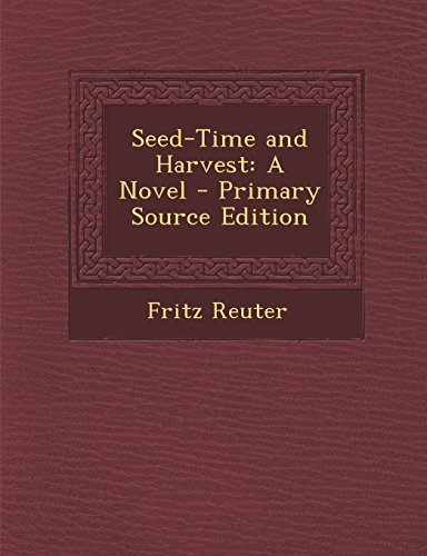 9781295823550: Seed-Time and Harvest: A Novel - Primary Source Edition