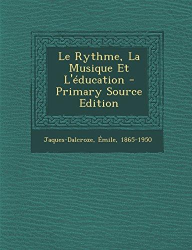 9781295823680: Le Rythme, La Musique Et L'Education