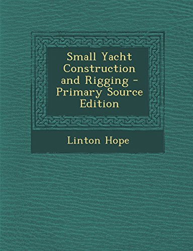 9781295823956: Small Yacht Construction and Rigging