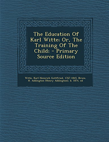9781295825172: The Education Of Karl Witte; Or, The Training Of The Child;