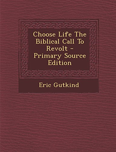 9781295825332: Choose Life The Biblical Call To Revolt - Primary Source Edition