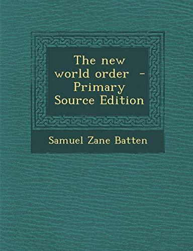 The new world order: Batten, Samuel Zane