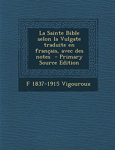 9781295827251: La Sainte Bible selon la Vulgate traduite en français, avec des notes (French Edition)