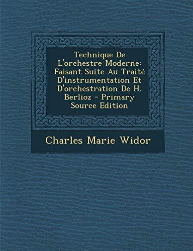 9781295827749: Technique de L'Orchestre Moderne: Faisant Suite Au Traite D'Instrumentation Et D'Orchestration de H. Berlioz