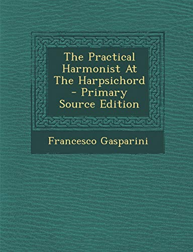 9781295828777: The Practical Harmonist At The Harpsichord