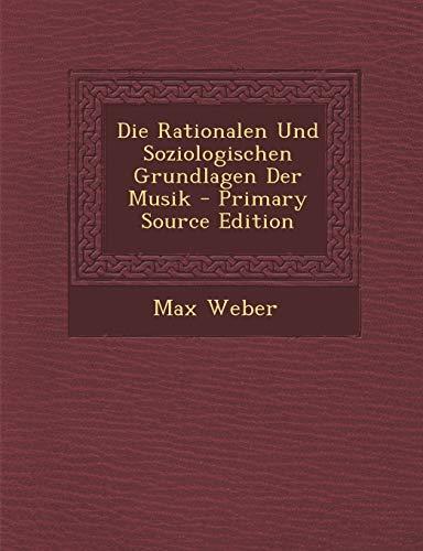 9781295829613: Die Rationalen Und Soziologischen Grundlagen Der Musik - Primary Source Edition