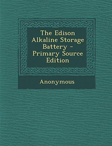 9781295830169: The Edison Alkaline Storage Battery